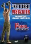 Pavel Tsatsouline - A kettlebell visszat�r