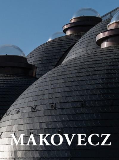 Götz Eszter  (Szerk.) - Makovecz - tervek épületek, írások 2002 - 2014