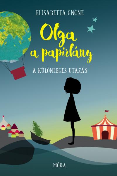 Elisabetta Gnone - Olga a papírlány - A különleges utazás
