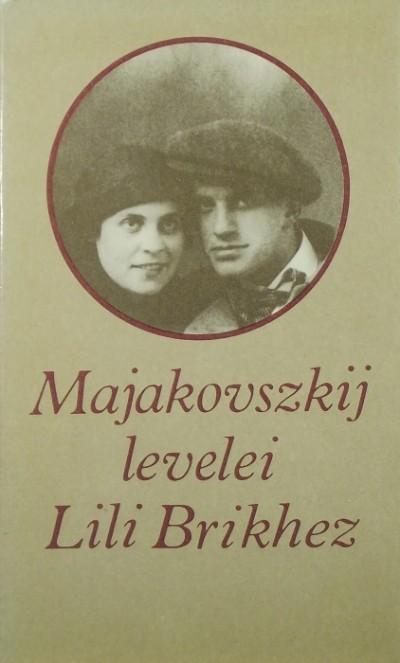 Vladimir Majakovszkij - Majakovszkij levelei Lili Brikhez