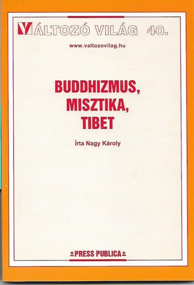Nagy Károly - Buddhizmus, misztika, Tibet