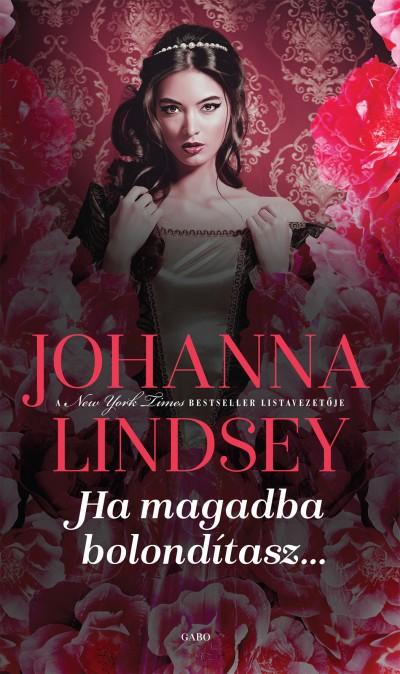 Johanna Lindsey - Ha magadba bolondítasz
