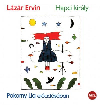 Lázár Ervin - Pokorny Lia - Hapci király - Hangoskönyv