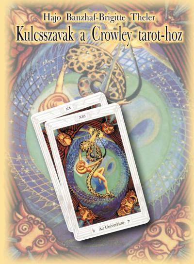 Hajo Banzhaf - Kulcsszavak a Crowley tarothoz - 2. kiadás