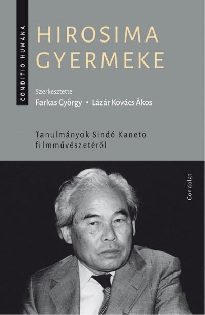 Farkas György  (Szerk.) - Lázár Kovács Ákos  (Szerk.) - Hirosima gyermeke