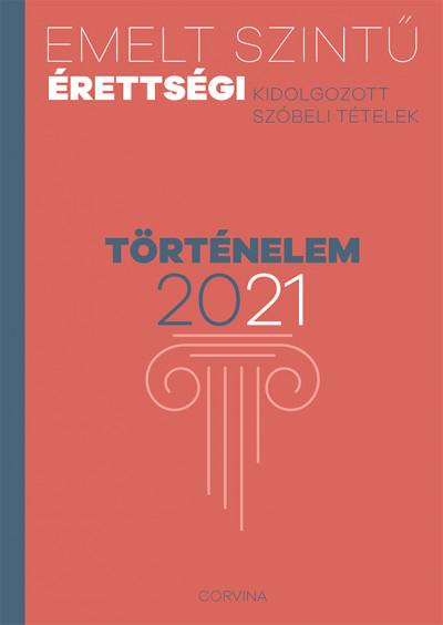 - Emelt szintű érettségi - történelem - 2021