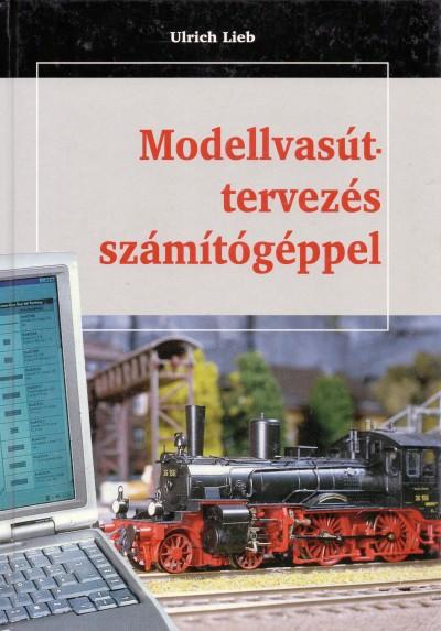 Ulrich Lieb - Modellvasút-tervezés számítógéppel
