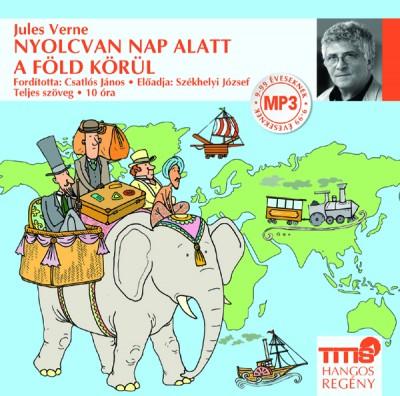 Jules Verne - Székhelyi József - Nyolcvan nap alatt a Föld körül - Hangoskönyv (MP3)