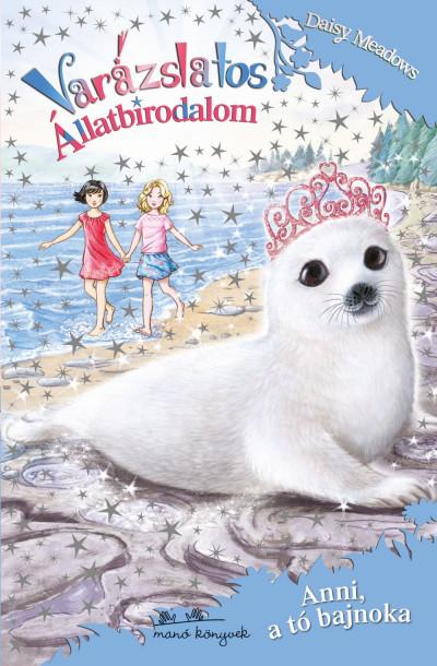 Daisy Meadows - Varázslatos Állatbirodalom - Anni, a tó bajnoka