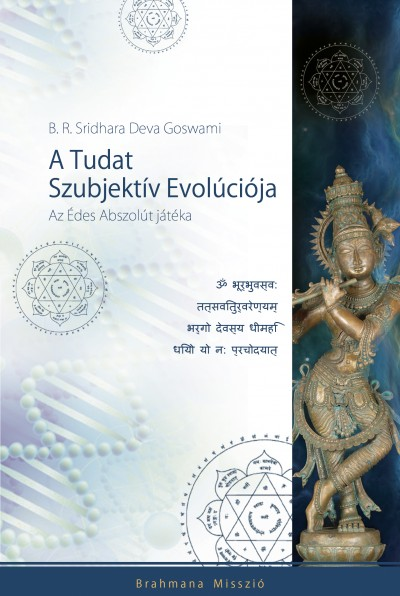 B.R.Sridhara Deva Goswami - A Tudat Szubjektív Evolúciója