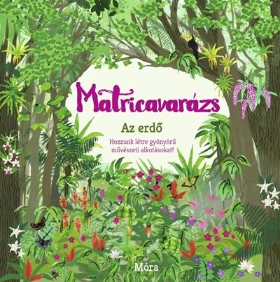 Emma Bastow  (Szerk.) - Matricavarázs - Az erdő