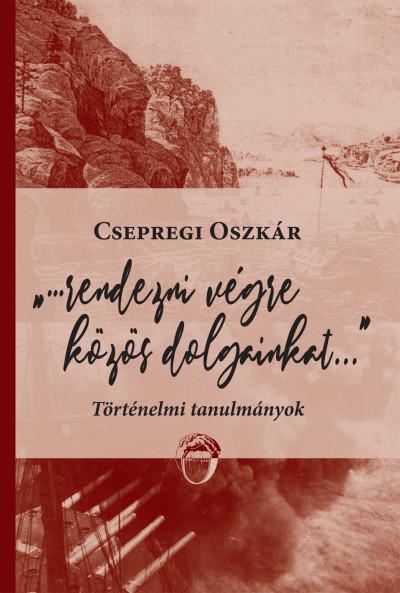 Csepregi Oszkár - Rendezni végre közös dolgainkat...