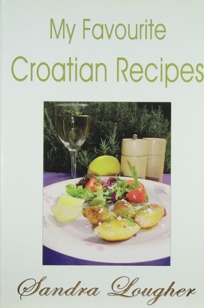 Sandra Lougher - My Favourite Croatian Recipes