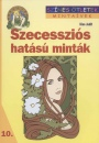 Kiss Judit - Szecesszi�s hat�s� mint�k