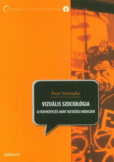 Piotr Sztompka - Vizuális szociológia