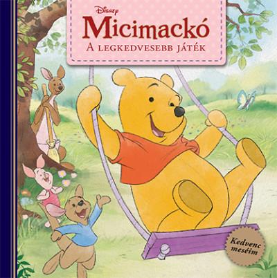 - Disney - Micimackó: A legkedvesebb játék - Kedvenc meséim