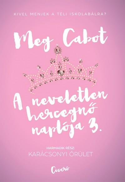 Meg Cabot - A neveletlen hercegnő naplója 3.