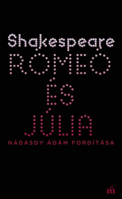 William Shakespeare - Rómeó és Júlia