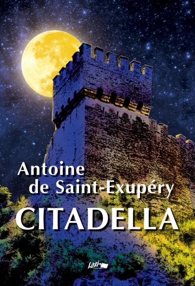 Antoine De Saint-Exupéry - Citadella