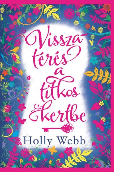 Holly Webb - Visszatérés a titkos kertbe