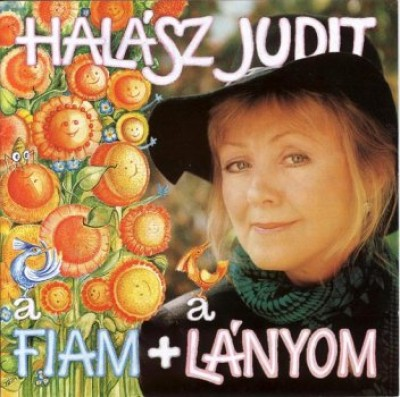 Halász Judit - A fiam meg a lányom - CD