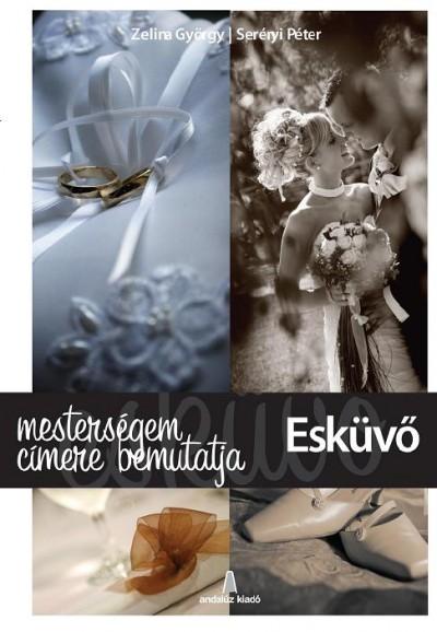 Serényi Péter - Zelina György - Mesterségem címere bemutatja: Esküvő