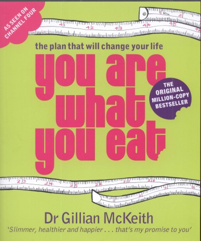 Dr. Gillian Mckeith - You are what you eat