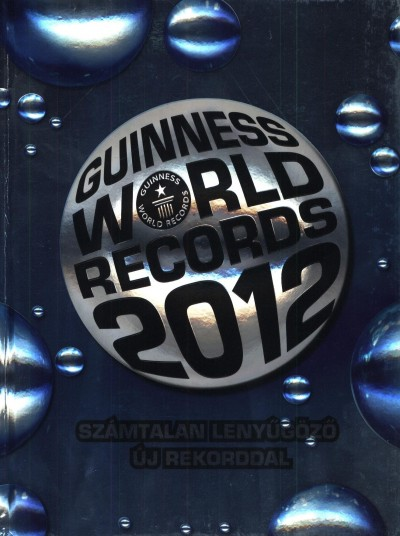Craig Glenday  (Szerk.) - Guinness World Records 2012