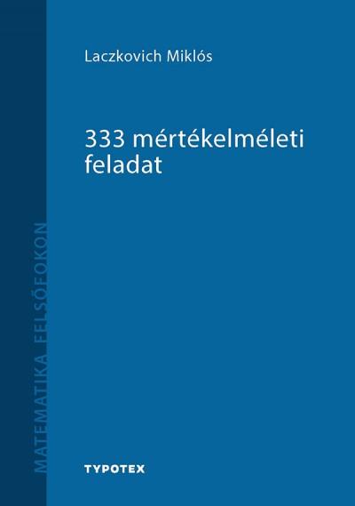 Laczkovich Miklós - 333 mértékelméleti feladat