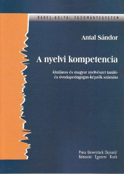 Antal Sándor - A nyelvi kompetencia