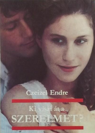 Dr. Czeizel Endre - Ki viszi át a szerelmet?