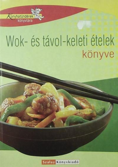 Géczi Zoltán - Wok- és távol-keleti ételek könyve