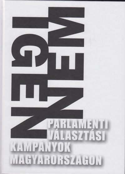 Feitl István  (Szerk.) - Parlamenti választási kampányok Magyarországon