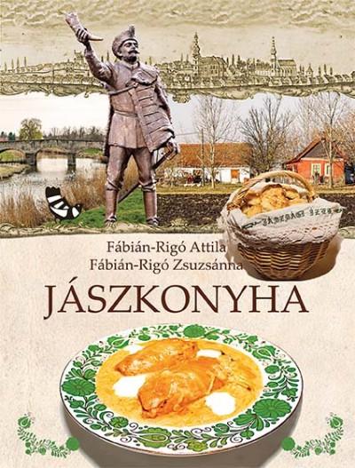 Fábián-Rigó Zsuzsánna - Fábián-Rigó Attila - Jászkonyha