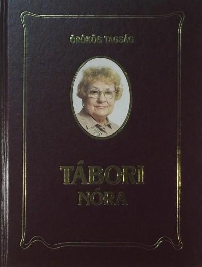 Horváth Péter  (Szerk.) - Örökös Tagság - Tábori Nóra