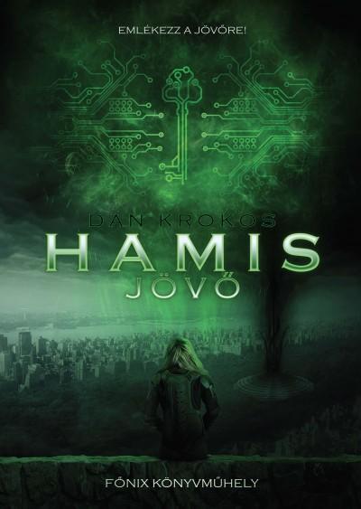 Dan Krokos - Hamis jövő