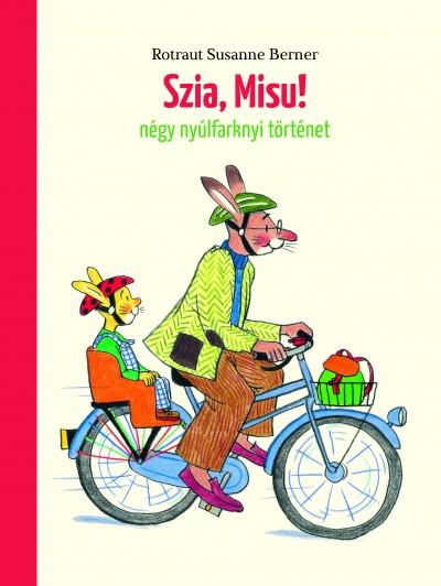 Rotraut Susanne Berner - Szia, Misu!