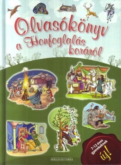 Lukács Zoltán  (Szerk.) - Olvasókönyv a Honfoglalás koráról