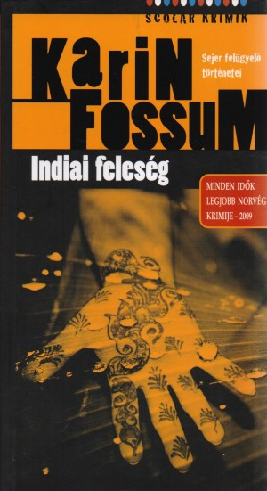 Karin Fossum - Indiai feles�g
