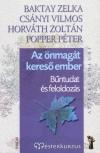 Baktay Zelka - Cs�nyi Vilmos - Horv�th Zolt�n - Popper P�ter - Az �nmag�t keres� ember
