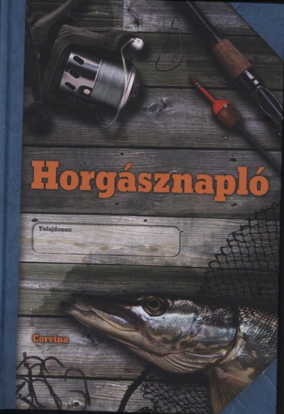 Blaschtik Éva  (Szerk.) - Hoitsy György  (Szerk.) - Horgásznapló