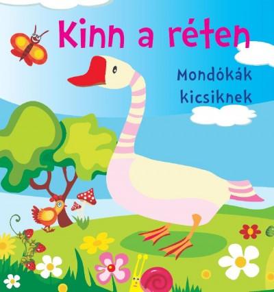 Bogos Katalin  (Szerk.) - Kinn a réten - Mondókák kicsiknek