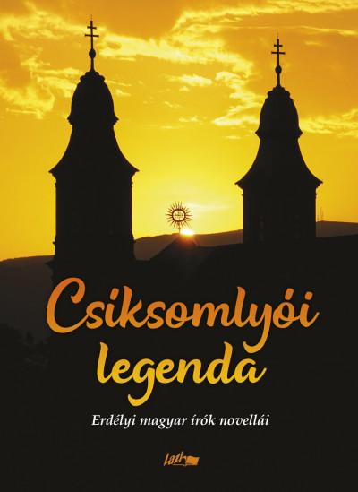Hunyadi Csaba Zsolt  (Szerk.) - Csíksomlyói legenda