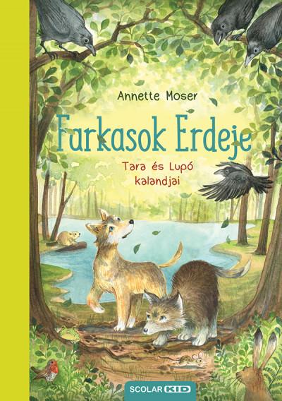 Annette Moser - Farkasok Erdeje
