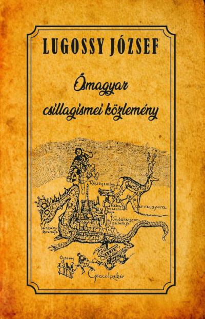 Lugossy József - Ősmagyar csillagismei közlemény