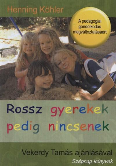 Henning Köhler - Rossz gyerekek pedig nincsenek