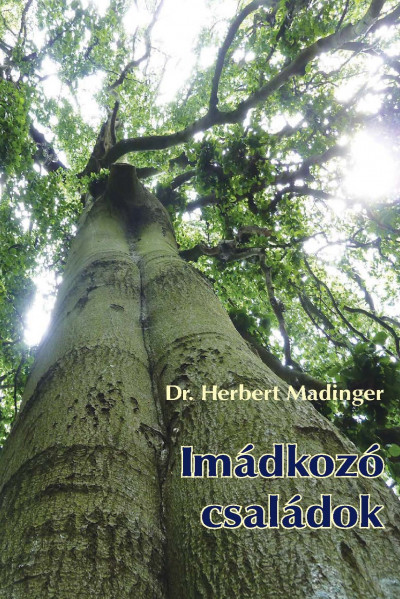 Herbert Madinger - Imádkozó családok