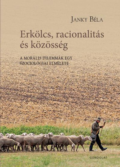 Janky Béla - Erkölcs, racionalitás és közösség