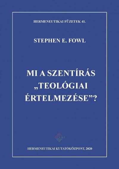 Stephen E. Fowl - Mi a Szentírás teológiai értelmezése?