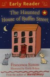Francesca Simon - The Haunted House of Buffin Street